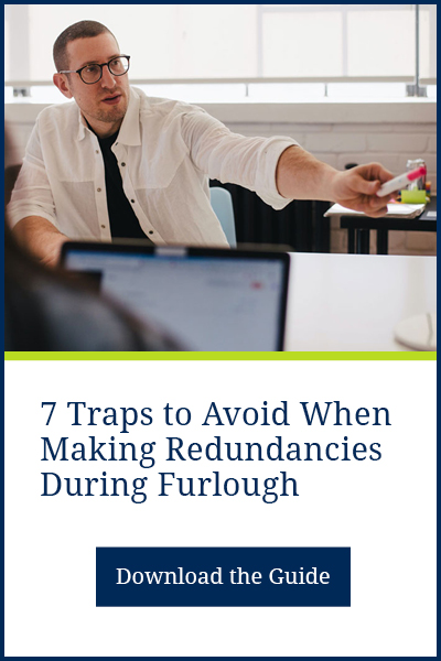 7 Traps to Avoid When Making Redundancies During Furlough