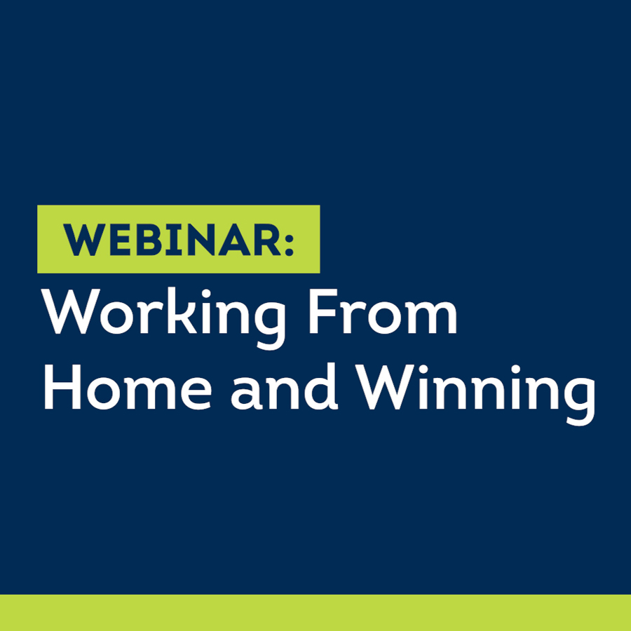 Webinar: Working from Home and Winning